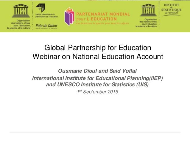 Global Partnership for Education Webinar on National Education Account Ousmane Diouf and Said Voffal International Institu...