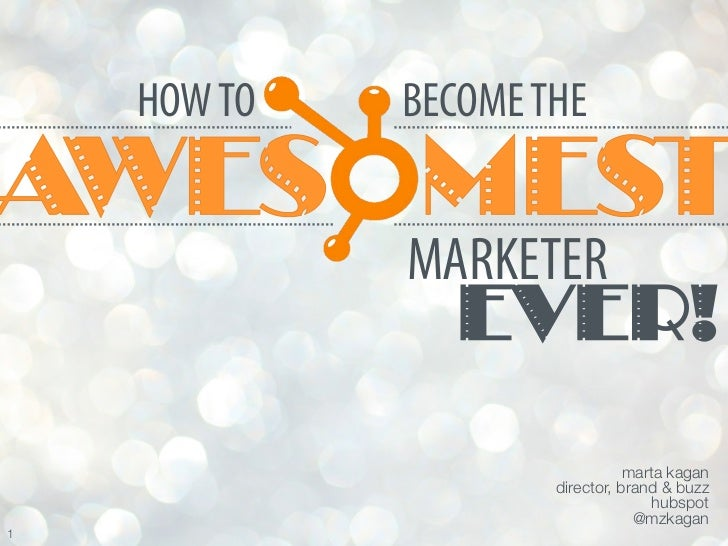 HOW TO   BECOME THE              MARKETER                EVER!                                 marta kagan                ...