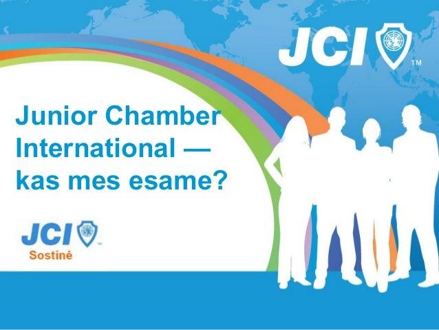 Junior ChamberInternational —kas mes esame?