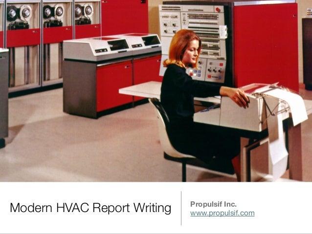 Modern HVAC Report Writing Propulsif Inc. www.propulsif.com