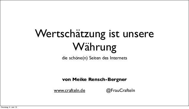 Wertschätzung ist unsere Währung die schöne(n) Seiten des Internets von Meike Rensch-Bergner www.crafteln.de @FrauCrafteln...