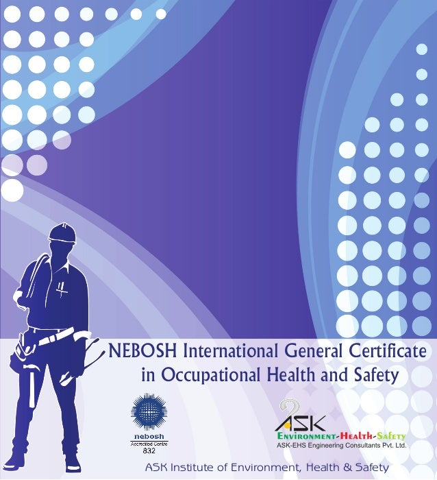 NEBOSH International General Certificate In Occupational Health And Safety ASK Institute Of Environment