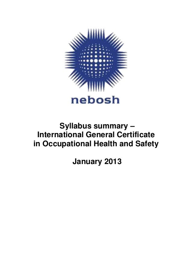 Syllabus Summary International General Certificate In Occupational Health And Safety January 2013