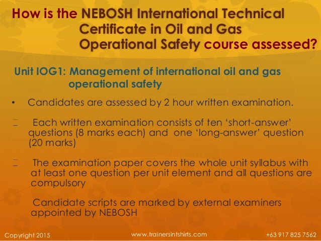ComCopyright 2015 63 917 825 7562 14 How Is The NEBOSH International Technical Certificate In Oil And Gas