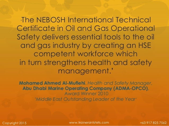 ComCopyright 2015 63 917 825 7562 7 The NEBOSH International Technical Certificate In Oil And Gas