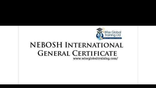NEBOSH International General Certificate In Occupational Safety And H
