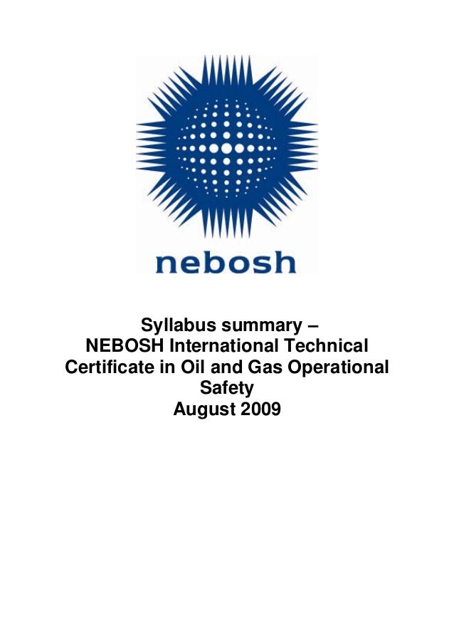 Syllabus Summary NEBOSH International Technical Certificate In Oil And Gas Operational Safety August 2009
