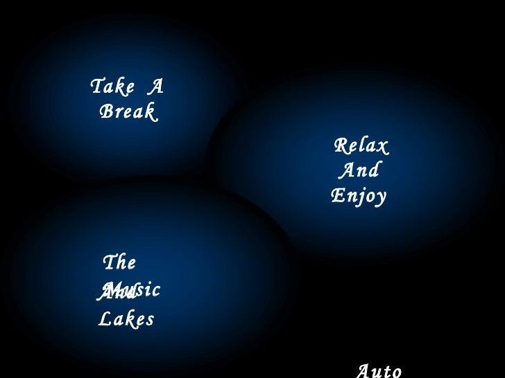 Take A Break         Relax          And         EnjoyTheMusicAndLakes           Auto