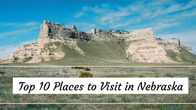 Top 10 Places to Visit in Nebraska beebulletin.com