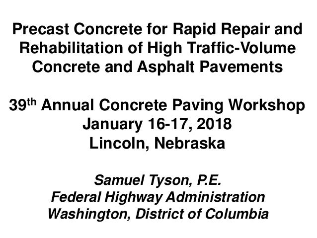 Precast Concrete for Rapid Repair and Rehabilitation of High Traffic-Volume Concrete and Asphalt Pavements 39th Annual Con...