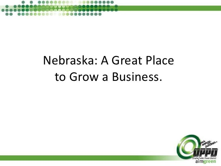 Nebraska: A Great Place to Grow a Business.<br />