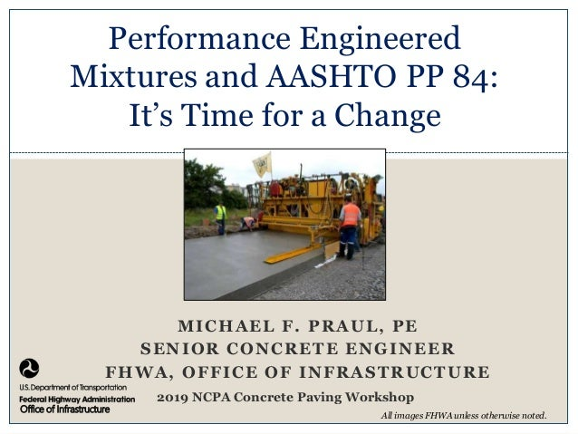 Image Here Office of Infrastructure MICHAEL F. PRAUL, PE SENIOR CONCRETE ENGINEER FHWA, OFFICE OF INFRASTRUCTURE Performan...