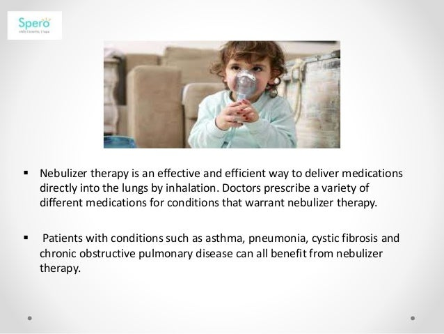  Nebulizer therapy is an effective and efficient way to deliver medications directly into the lungs by inhalation. Doctor...