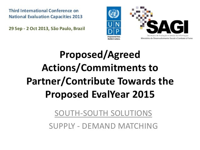 Third International Conference on National Evaluation Capacities 2013 29 Sep - 2 Oct 2013, São Paulo, Brazil  Proposed/Agr...
