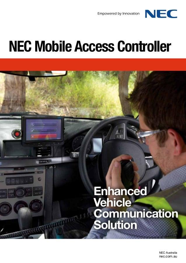 NEC Mobile Access Controller NEC Australia nec.com.au Enhanced Vehicle Communication Solution
