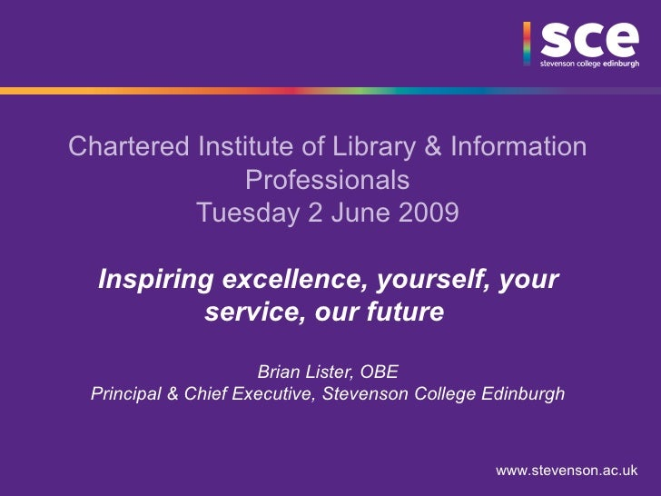 Chartered Institute of Library & Information Professionals Tuesday 2 June 2009 Inspiring excellence, yourself, your servic...