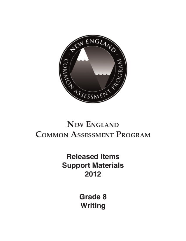 NEW ENGLAND COMMON ASSESSMENT PROGRAM Released Items Support Materials 2012 Grade 8 Writing  NECAP_2012_Grade8_Writing_Rel...