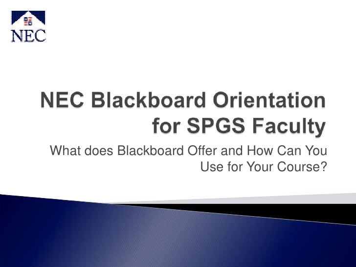 What does Blackboard Offer and How Can You                       Use for Your Course?