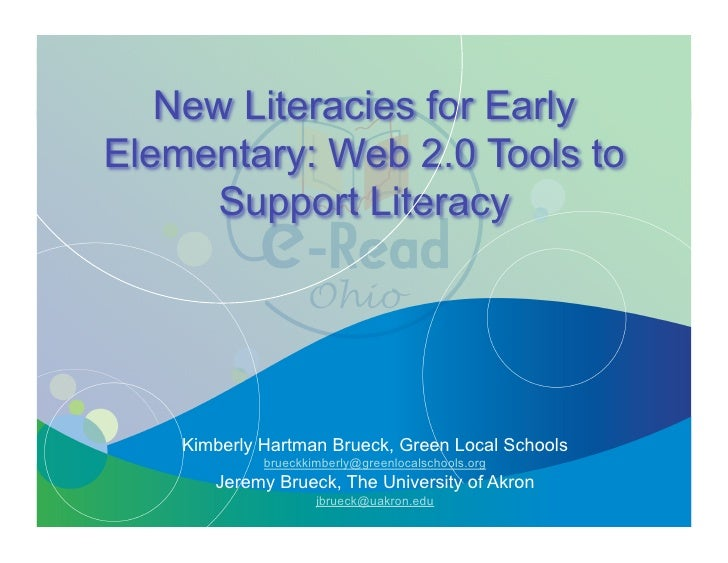 New Literacies for Early Elementary: Web 2.0 Tools to      Support Literacy         Kimberly Hartman Brueck, Green Local S...