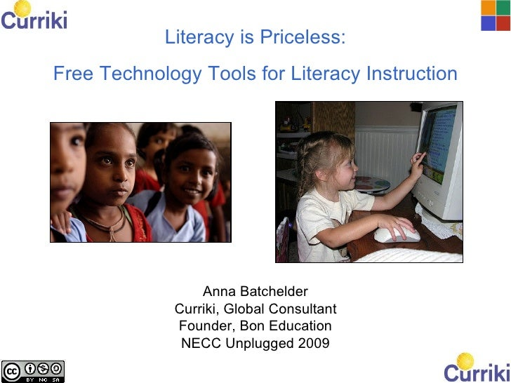 Literacy is Priceless: Free Technology Tools for Literacy Instruction                      Anna Batchelder              Cu...