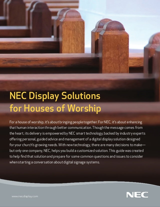 NEC Display Solutionsfor Houses of WorshipFor a house of worship, it's about bringing people together. For NEC, it's about...