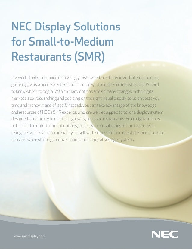 NEC Display Solutionsfor Small-to-MediumRestaurants (SMR)In a world that's becoming increasingly fast-paced, on-demand and...