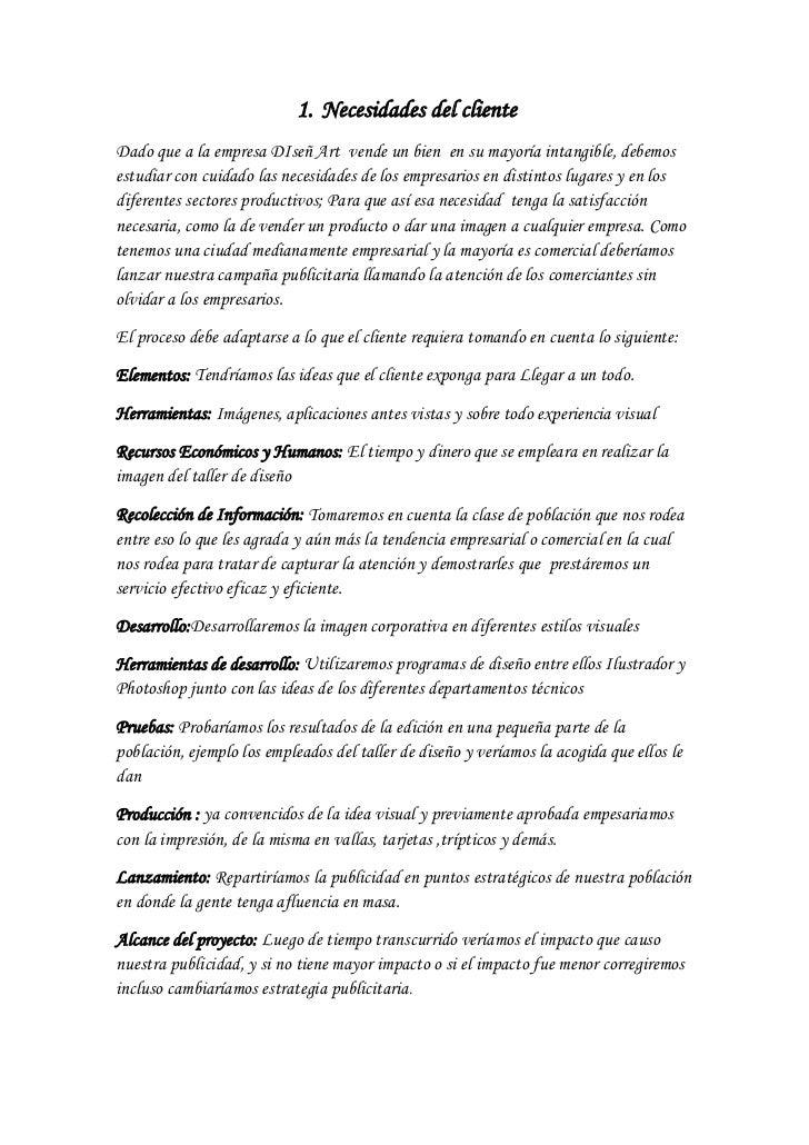 Necesidades del cliente<br />Dado que a la empresa DIseñ Art  vende un bien  en su mayoría intangible, debemos estudiar co...