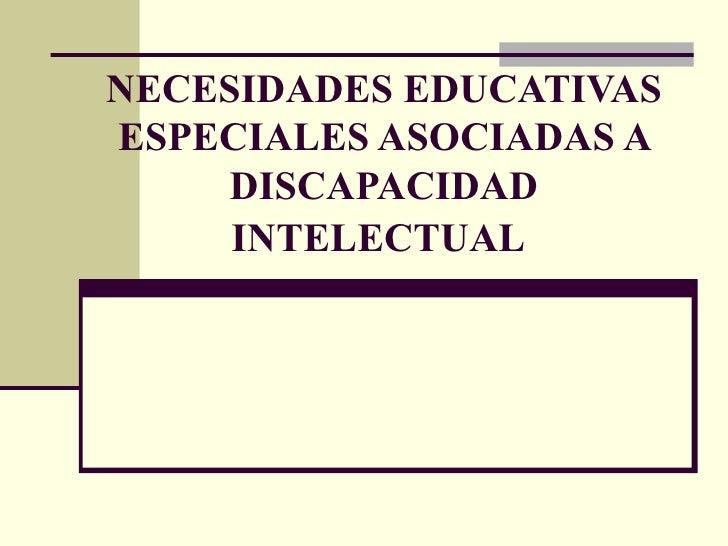 NECESIDADES EDUCATIVAS ESPECIALES ASOCIADAS A DISCAPACIDAD INTELECTUAL