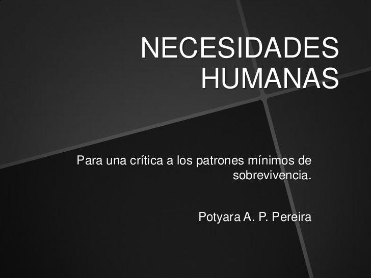 NECESIDADES              HUMANASPara una crítica a los patrones mínimos de                             sobrevivencia.     ...
