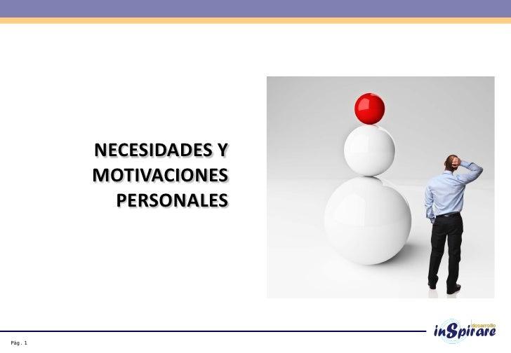 NECESIDADES Y          MOTIVACIONES            PERSONALESPág . 1