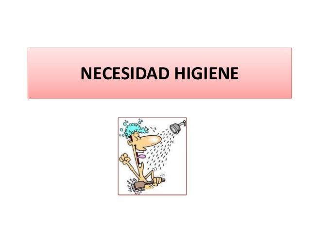 NECESIDAD HIGIENE