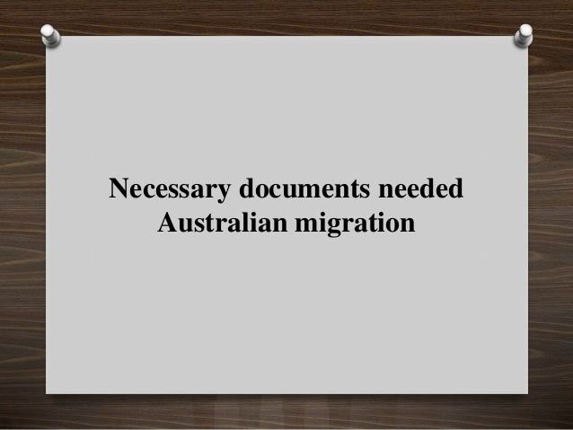 Necessary documents needed Australian migration