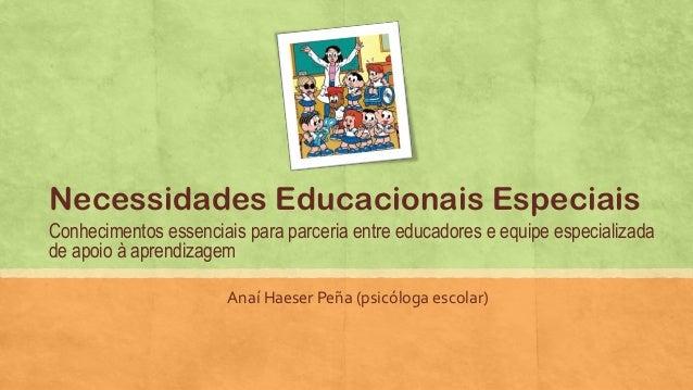 Conhecimentos essenciais para parceria entre educadores e equipe especializada de apoio à aprendizagem Anaí Haeser Peña (p...