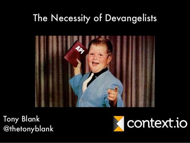 The Necessity of Devangelists  Tony Blank  @thetonyblank
