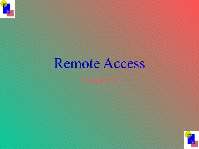 Remote Access Chapter 9