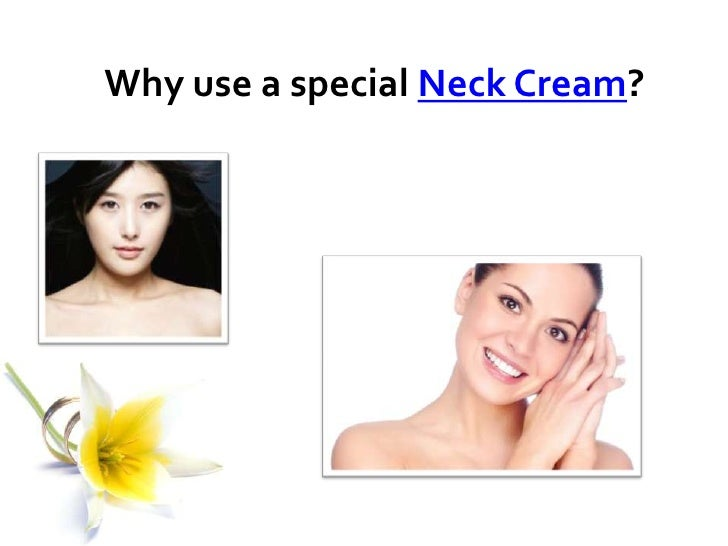 Why use a special Neck Cream?<br />
