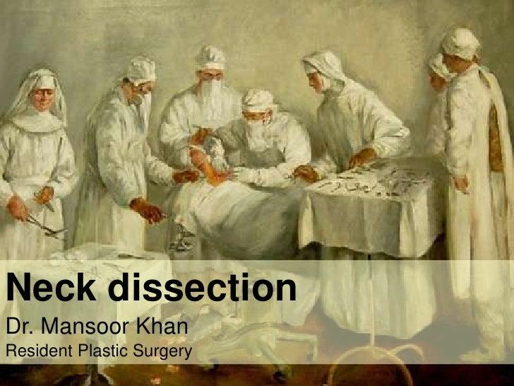 Neck dissectionDr. Mansoor Khan     Resident Plastic Surgery<br />