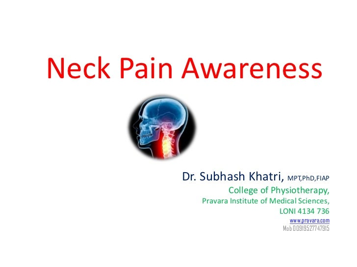 Neck Pain Awareness         Dr. Subhash Khatri, MPT,PhD,FIAP                    College of Physiotherapy,             Prav...