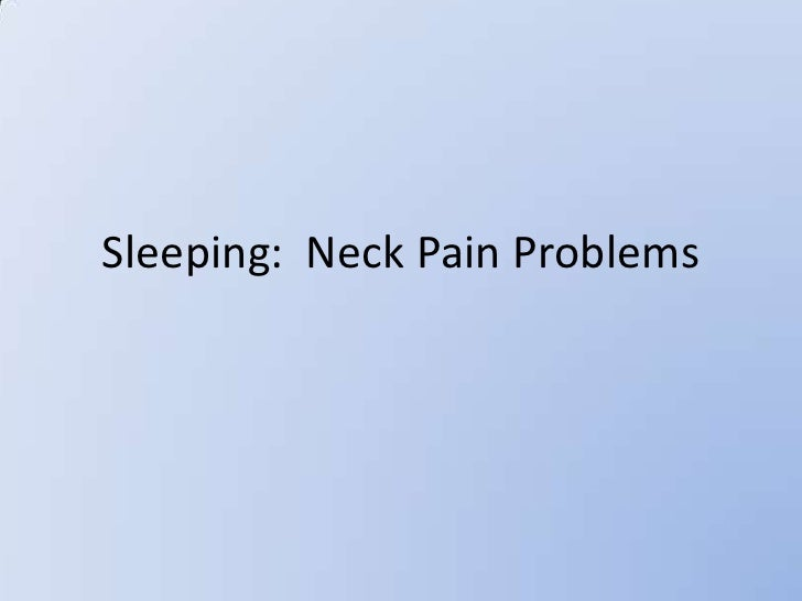 Sleeping:  Neck Pain Problems<br />