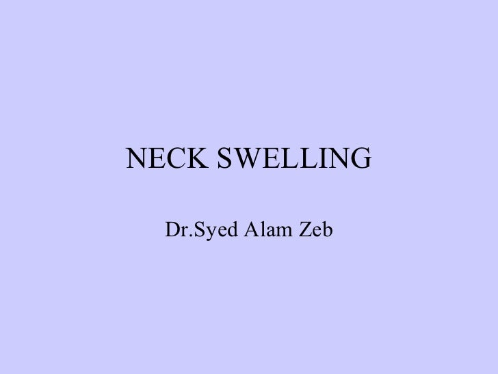 NECK SWELLING Dr.Syed Alam Zeb