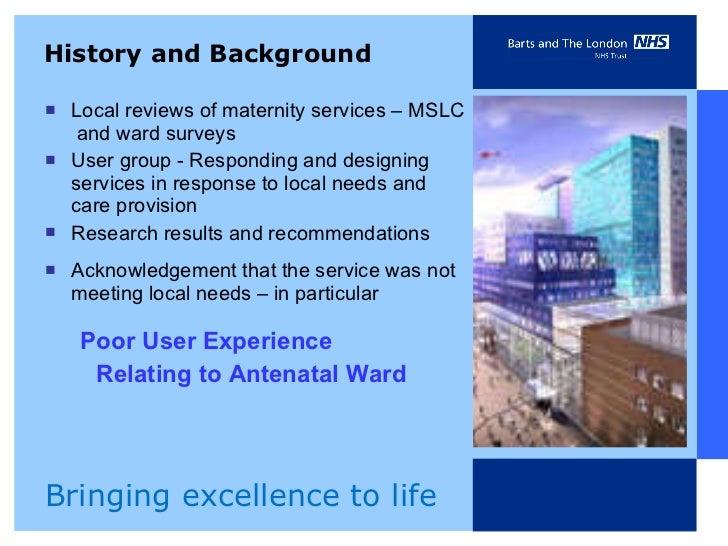 <ul><li>Local reviews of maternity services – MSLC  and ward surveys  </li></ul><ul><li>User group - Responding and design...