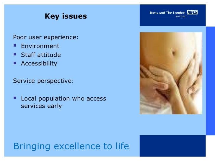 Key issues <ul><li>Poor user experience:  </li></ul><ul><li>Environment </li></ul><ul><li>Staff attitude </li></ul><ul><li...