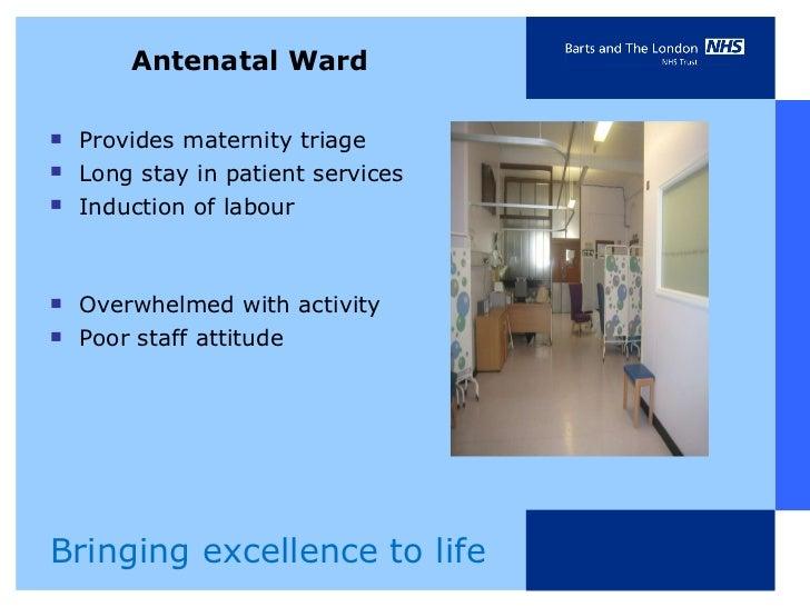 Antenatal Ward <ul><li>Provides maternity triage </li></ul><ul><li>Long stay in patient services </li></ul><ul><li>Inducti...