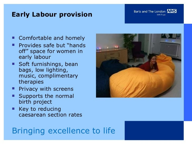 """Early Labour provision <ul><li>Comfortable and homely  </li></ul><ul><li>Provides safe but """"hands off"""" space for women in ..."""
