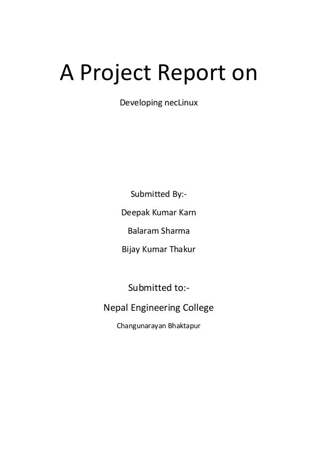A Project Report on Developing necLinux Submitted By:- Deepak Kumar Karn Balaram Sharma Bijay Kumar Thakur Submitted to:- ...