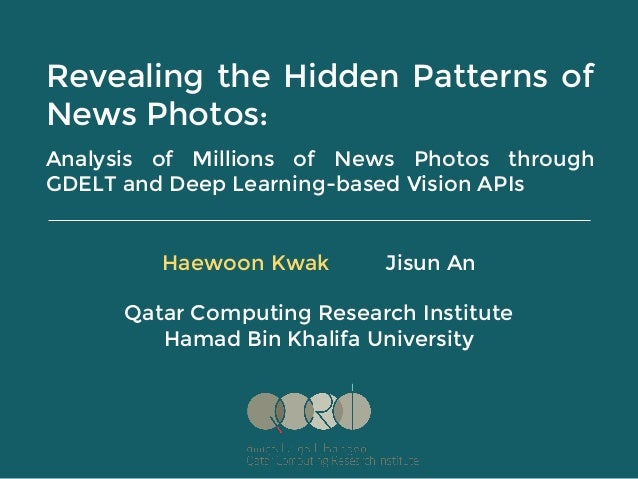 Revealing the Hidden Patterns of News Photos: Analysis of Millions of News Photos through GDELT and Deep Learning-based Vi...