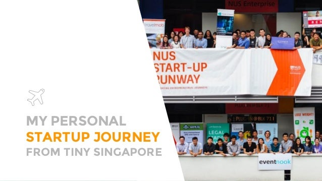 MY PERSONAL STARTUP JOURNEY FROM TINY SINGAPORE