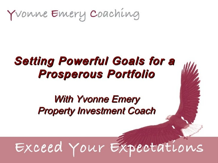 Setting Powerful Goals for a  Prosperous Portfolio With Yvonne Emery Property Investment Coach