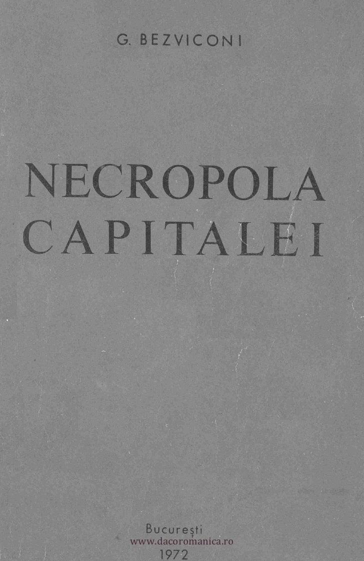 G. BEZVICON Ili     NECROPOLA     CAPITA     t                       (        www.dacoromanica.ro           Bucuresti     ...