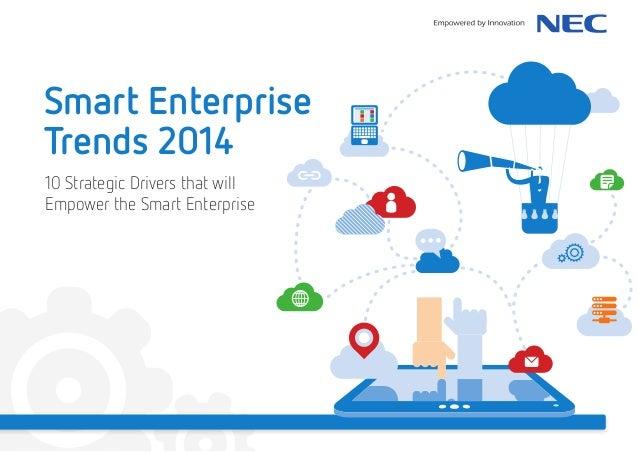 Smart Enterprise Trends 2014 10 Strategic Drivers that will Empower the Smart Enterprise